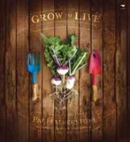 Grow to Live: A Simple Guide to Growing Your Own Good, Clean Food артикул 11261b.