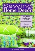 Sewing Home Decor: the Basics & Beyond: How-to Techniques, Dozens of Home Decor Projects, Learn-to Sew Basics артикул 11296b.