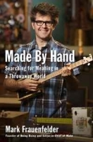 Made by Hand: Searching for Meaning in a Throwaway World артикул 11298b.