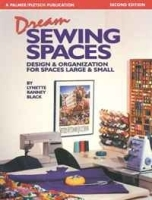 Dream Sewing Spaces: Design & Organization for Spaces Large & Small артикул 11302b.