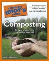 The Complete Idiot's Guide to Composting артикул 11366b.