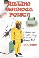 Killing Without Poison: Natural and Effective Ways to Eliminate Garden Pests артикул 11370b.