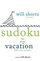 Will Shortz Presents Sudoku for Your Vacation: 100 Wordless Crossword Puzzles артикул 11398b.