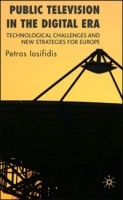 Public Television in the Digital Era: Technological Challenges and New Strategies for Europe артикул 11409b.