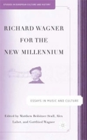 Richard Wagner for the New Millennium: Essays in Music and Culture артикул 11422b.