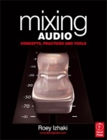 Mixing Audio: Concepts, Practices and Tools артикул 11425b.